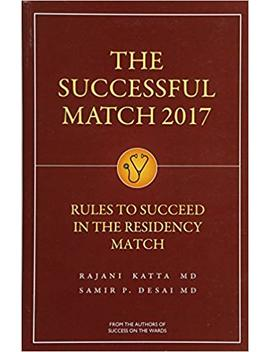 The Successful Match 2017: Rules For Success In The Residency Match by Rajani Katta