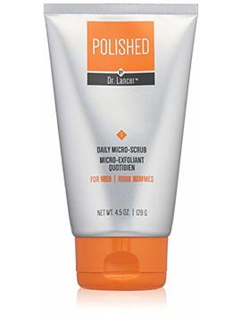 Polished By Dr. Lancer Daily Micro Scrub, Men's Face Scrub, 4.5 Oz by Polished By Dr. Lancer