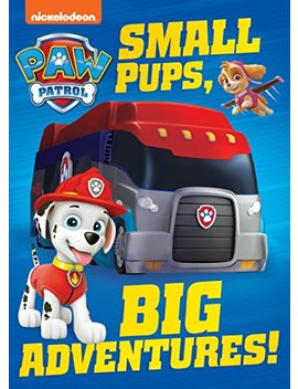 Small Pups, Big Adventures (Paw Patrol)       by Nickelodeon Publishing