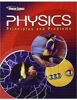 Glencoe Science   Physics Principles And Problems by Paul W Zitzewitz
