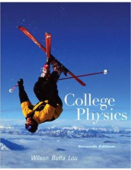 College Physics (7th Edition) by Jerry D. Wilson