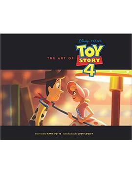 The Art Of Toy Story 4 by Josh Cooley