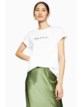 Petite Always Be Kind T Shirt by Topshop
