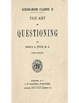 The Art Of Questioning       by Joshua Girling Fitch